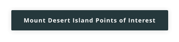 Mount Desert Island Points of Interest